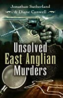 Unsolved East Anglian Murders