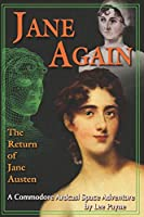 Jane Again: The Return of Jane Austen (A Commodore Ardcasl Space Adventure)