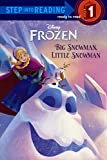 big Snowman, Little Snowman (Frozen: Step Into Reading, Step 1)
