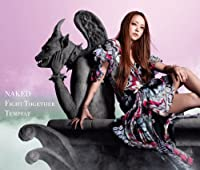 NAKED/FIGHT TOGETHER(CD only) by NAMIE AMURO (2011-07-27)