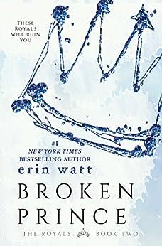 Broken Prince: A Novel (The Royals Book 2) by [Watt, Erin]