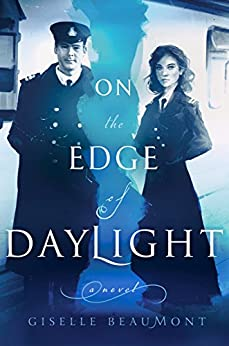 On the Edge of Daylight: A Novel of the Titanic by [Beaumont, Giselle]
