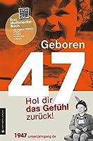 Geboren 1947 - Hol dir das Gefuehl zurueck!
