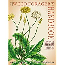 Weed Forager's Handbook: A Guide to Edible and Medicinal Weeds in Australia