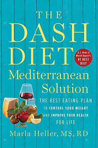The DASH Diet Mediterranean Solution: The Best Eat...
