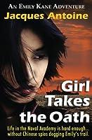 Girl Takes the Oath (Emily Kane Adventure)