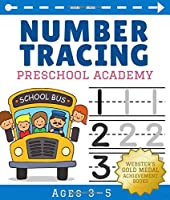 Number Tracing Book for Preschoolers and Kids Ages 3-5: Preschool Workbook for Handwriting Practice, Early Math, Counting, and Coloring. Tracing Practice Workbook for PreK, Kindergarten, and Homeschool. Includes Safety Skills Phone Number Activity. (Preschool Academy)