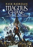 El barco de los muertos / The Ship of the Dead (Serie Magnus Chase y los Dioses de Asgard /  Magnus Chase and the Gods of Asgard)