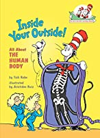 Inside Your Outside: All About the Human Body (Cat in the Hat's Learning Library)