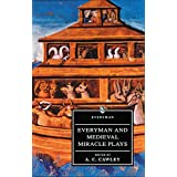 Everyman And Medieval Miracle Plays: Everyman And Medieval Miracle Plays