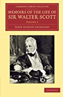 Memoirs of the Life of Sir Walter Scott, Bart (Cambridge Library Collection - Literary  Studies)