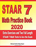STARR 7 Math Practice Book 2020: Extra Exercises and Two Full Length STARR Math Tests to Ace the Exam