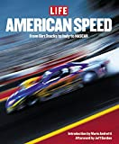 Life: American Speed: From the wild and woolly dirt tracks to the rise of NASCAR Nation