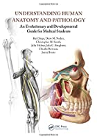 Understanding Human Anatomy and Pathology: An Evolutionary and Developmental Guide for Medical Students by Rui Diogo Drew M. Noden Christopher M. Smith Julia Molnar Julia C. Boughner Claudia Alexandra Amorim Barrocas Joana Araujo Bruno(2016-06-03)