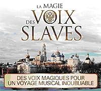 La Magie Des Voix Des Slaves
