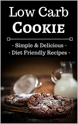 Low Carb Cookie Cookbook: Simple, Delicious, and D...
