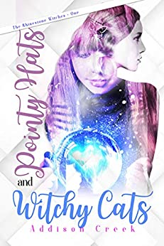 Pointy Hats and Witchy Cats (The Rhinestone Witches Book 1) by [Creek, Addison]