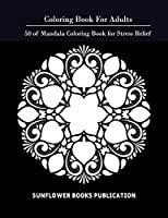 Coloring Book for Adults: 50 of Mandala Coloring Book for Stress Relief