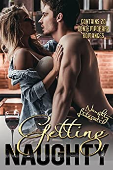 Getting Naughty: Twenty Tantalizing Tales by [deMello, Suz, Austin, Nicole, Stephens, Marianne, Brown, Berengaria, Hawley, Francesca, Donahue, Tina, Kingston, Katherine, Kammer, Regina]