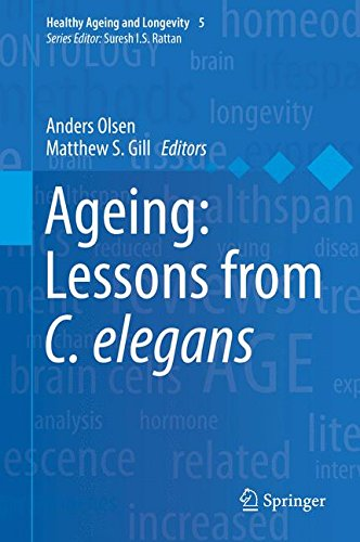 Ageing: Lessons from C. elegans (Healthy Ageing and Longevity)