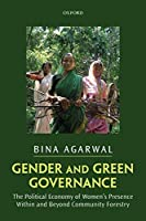 Gender and Green Governance: The Political Economy of Women's Presence Within and Beyond Community Forestry [並行輸入品]