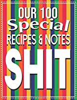 Our 100 Special Recipes & Notes Shit: Elegant Journal to Write In Recipe cards and box, chic Food Cookbook Design, Document all Your Special Recipes and Notes for Your Favorite, Collect the Recipes You Love in Your Own Custom book