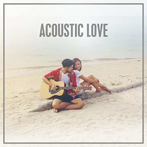 Acoustic Love [Explicit]