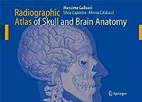 Radiographic Atlas of Skull and Brain Anatomy