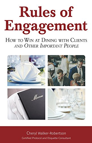 Rules of Engagement: How to Win at Dining with Clients and Other Important People (English Edition)