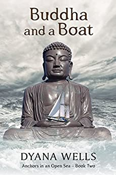 [Wells, Dyana]のBuddha and a Boat (Anchors in an Open Sea Book 2) (English Edition)