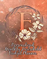 F: Personalized Monthly Household Budget Planner: Keep Track of an Entire Year and Improve Your Finances with this Direct-to-the-Point Workbook