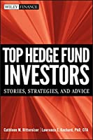 Top Hedge Fund Investors: Stories, Strategies, and Advice (Wiley Finance)