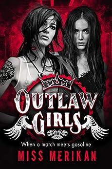 Outlaw Girls (F/F biker romance) by [Merikan, Miss]