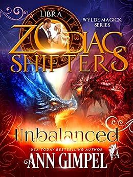 Unbalanced: A Zodiac Shifters Paranormal Romance: Libra (Wylde Magick Book 3) by [Gimpel, Ann, Shifters, Zodiac]