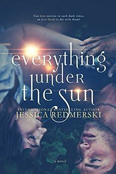 Everything Under The Sun by [Redmerski, Jessica, Redmerski, J.A.]