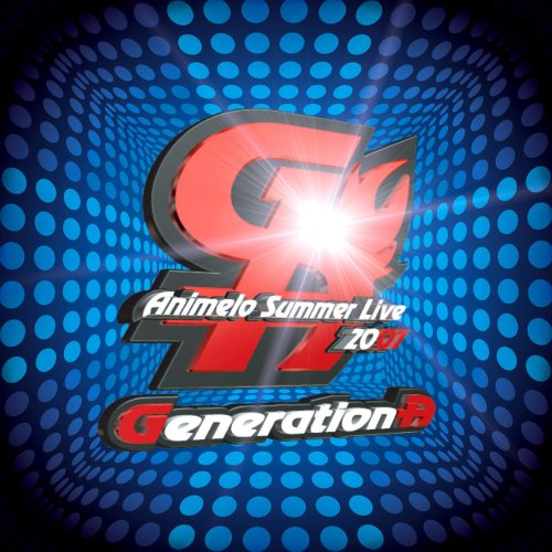Animelo Summer Live 2007 テーマソング「Generation-A」(DVD付) (初回限定生産) / 近江知永