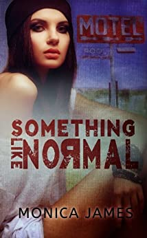 Something Like Normal by [James, Monica]