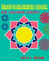 Easy Coloring Book for Children Series 7: Play Learn and Relax