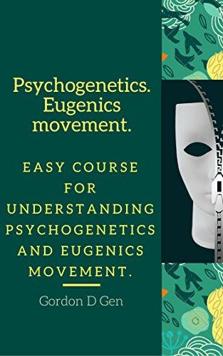Psychogenetics. Eugenics movement: Easy course for understanding psychogenetics and eugenics movement.  (English Edition)