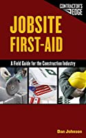 Jobsite First Aid: A Field Guide for the Construction Industry