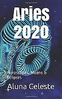 Aries 2020: Horoscopes, Moons & Eclipses