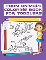 Farm Animals Coloring Book For Toddlers: A Cute Farm Animal Coloring Book for Kids. Children Activity Books for Kids Ages 2-4, 4-8, Boys, Girls, Fun Early Learning, Relaxation for ... Workbooks