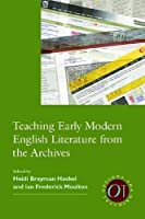 Teaching Early Modern English Literature from the Archives (Options for Teaching) by Unknown(2015-03-01)