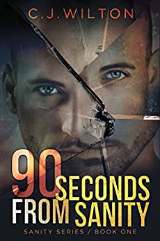 90 Seconds from Sanity by [Wilton, C.J.]
