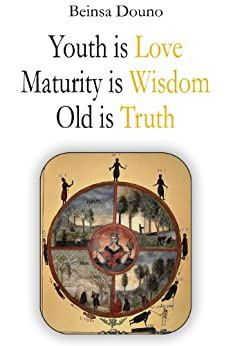 [Douno, Beinsa]のYouth is Love  Maturity is Wisdom  Old is Truth (English Edition)
