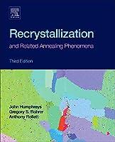 Recrystallization and Related Annealing Phenomena, Third Edition