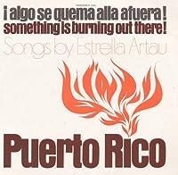 Puerto Rico: Algo Se Quema Allss a Fuera! (Somethi