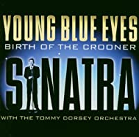Young Blue Eyes: The Birth of a Crooner