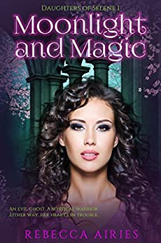 Moonlight and Magic (Daughters of Selene Book 1) by [Airies, Rebecca]