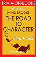 Trivia: The Road to Character: by David Brooks (Trivia-on-Books) [並行輸入品]